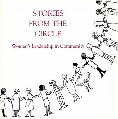 Stories from the Circle: Women's Leadership in Community