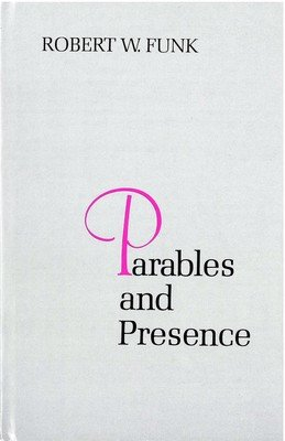Parables and Presence: Forms of the New Testament Tradition