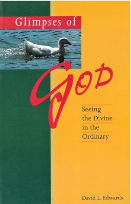 Glimpses of God: Seeing the Divine in the Ordinary