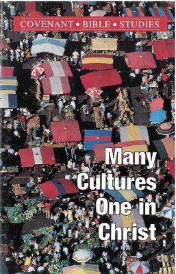 Many Cultures, One in Christ (Covenant Bible Study)