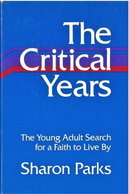 Critical years, The: The young adult search for a faith to live by