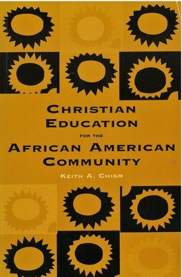 Christian Education for the African American Community: Teacher Training in the Black Church