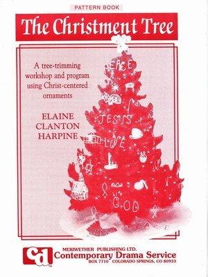 Christment Tree, The : How to Make Christian Ornaments for Your Christmas Tree, Vol. 1