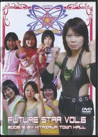 Ice Ribbon Future Star Vol. 6 on 2/24/08 Official DVD