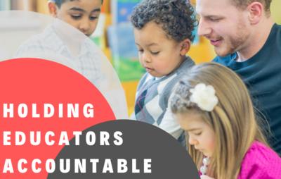 Holding Educators Accountable