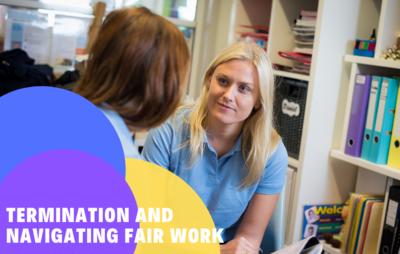 Termination and Navigating Fair Work