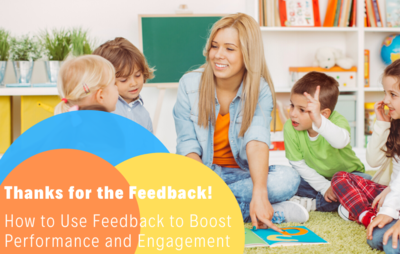 Thanks for the Feedback! - How to Use Feedback to Boost Performance and Engagement