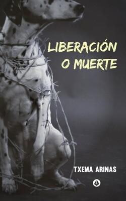 Liberación o muerte