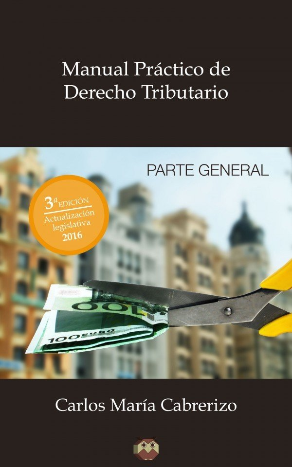 Manual Práctico de Derecho Tributario (Parte General) 978-84-942325-2-7
