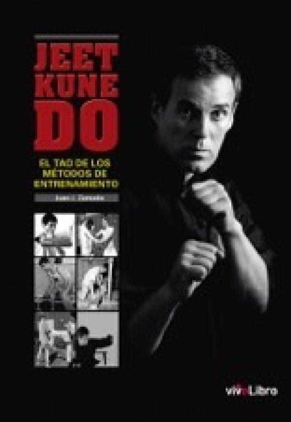 Jeet Kune Do. El tao de los métodos de entrenamiento 978-84-16317-44-8