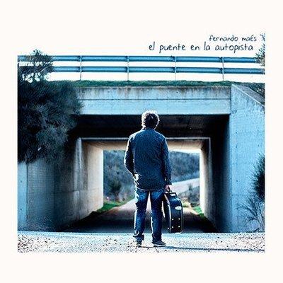 """Fernando Maés - Disco Completo - """"El Puente en la autopista - 2017"""" - Versión Digital"""
