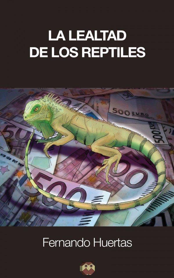 La lealtad de los reptiles 978-84-16214-47-1