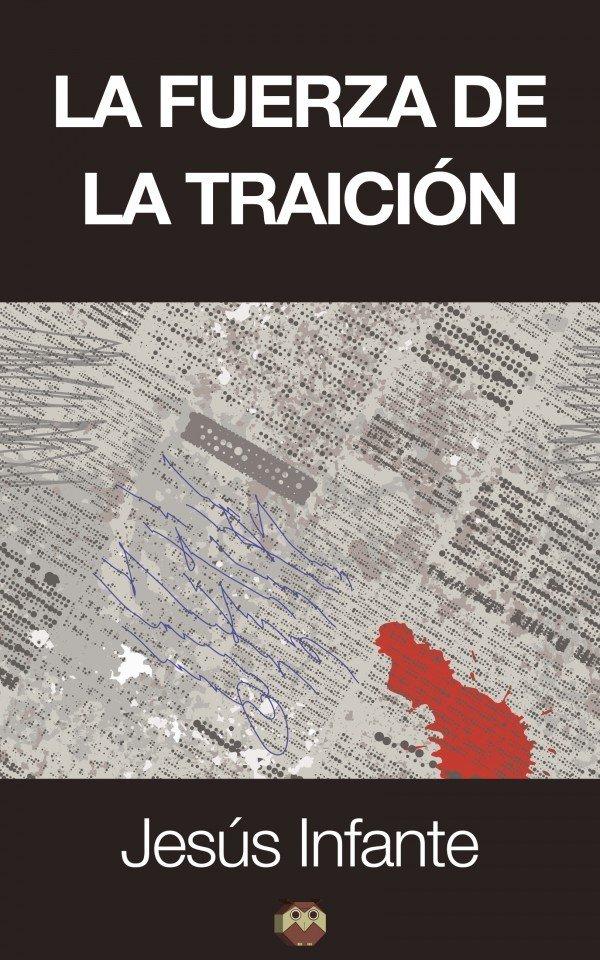 La fuerza de la traición 978-84-941917-3-2