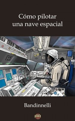 Cómo pilotar una nave espacial