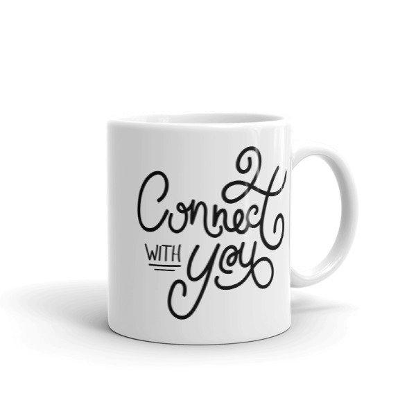 Connect with You | Mug