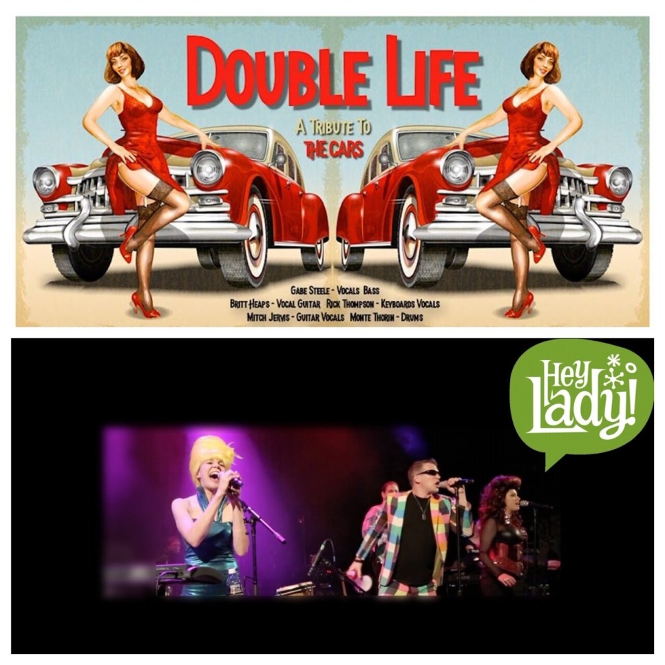 """Double Life """"The Cars Tribute"""" & Hey Lady """"The B-52s Tribute"""" – May 9 2020 – 7:30pm"""
