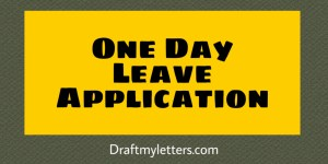 One Day Leave Application