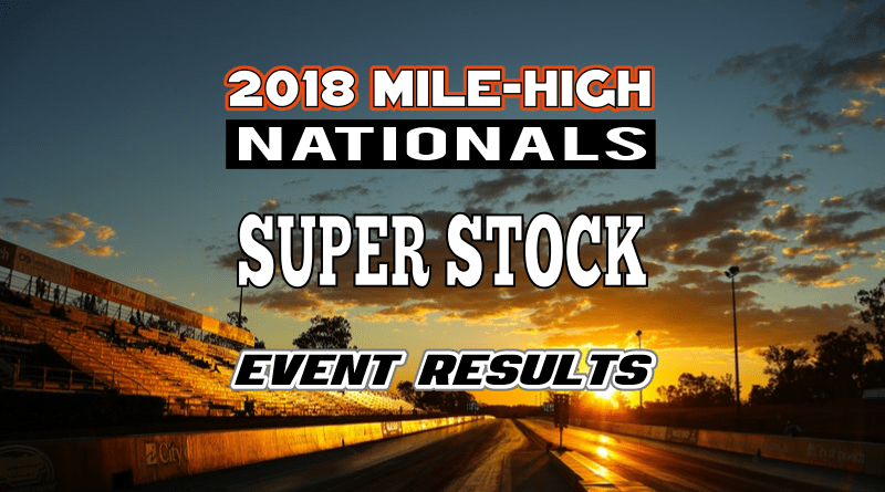 2018 Mile High National Super Stock Results