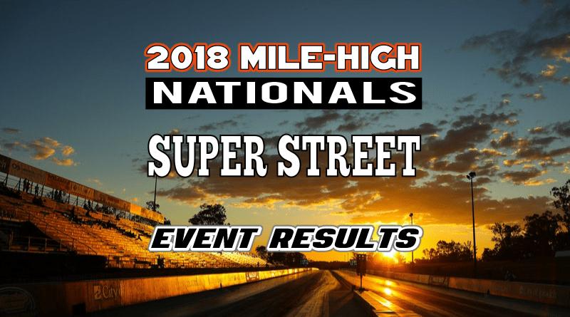 NHRA Mile High National Event Super Street Results