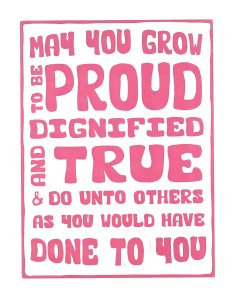 May You Grow Proud to Be Dignified Wall Quote