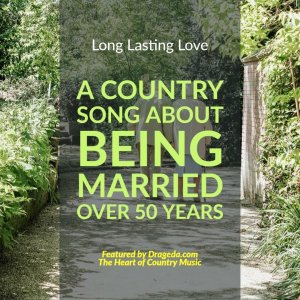 A Country Song About Being Married Over 50 Years