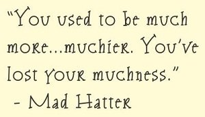 Mad Hatter Wall Words - You Used to be Much More Muchier