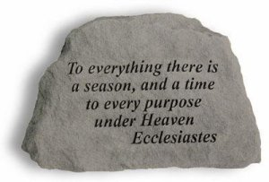 To everything there is a season, and a time to every purpose under Heaven