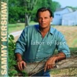 Love of My Life Sammy Kershaw