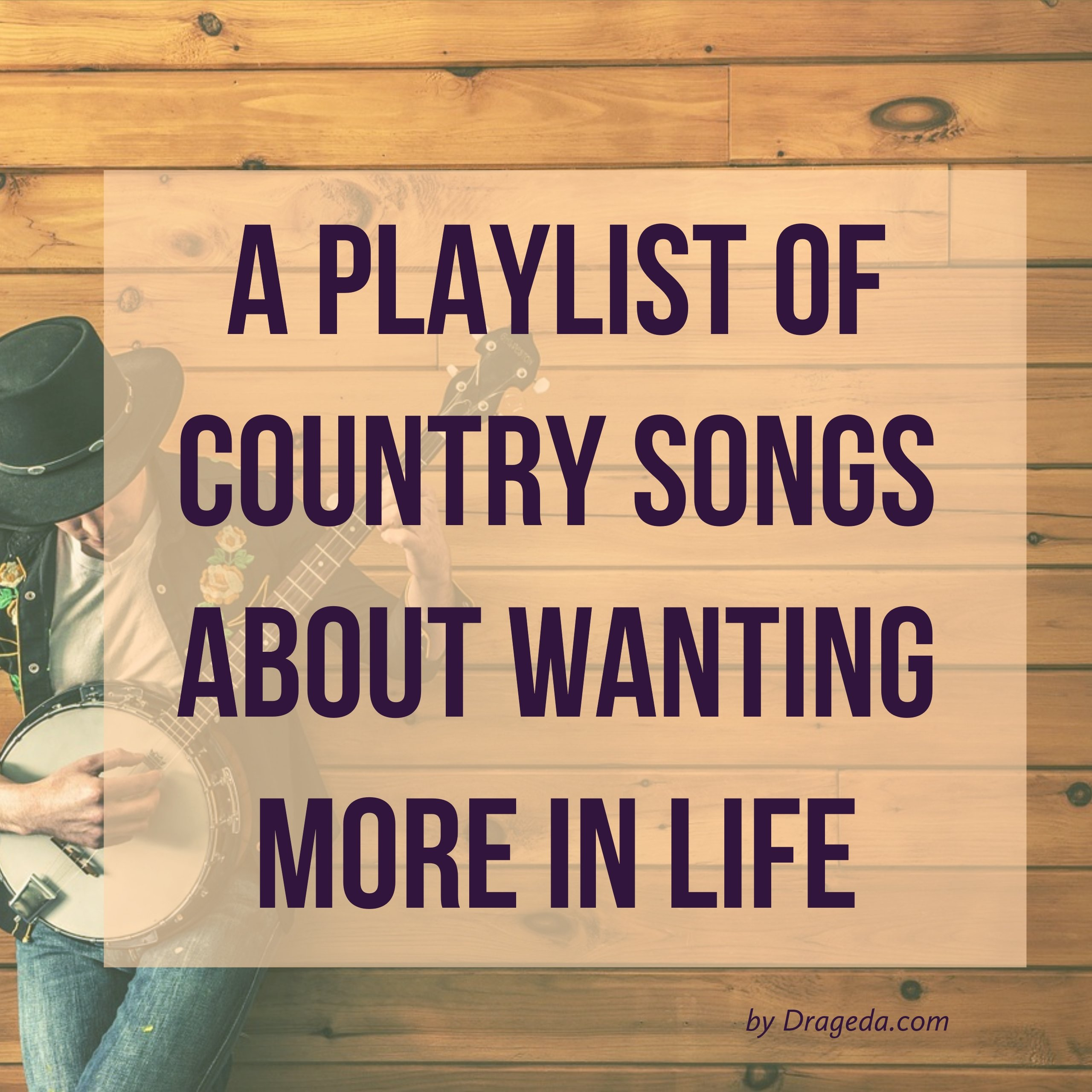 Country Songs About Wanting More In Life Heart Of Country Music