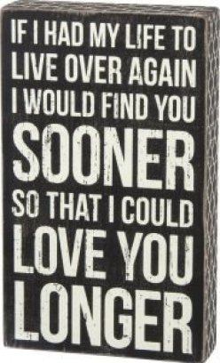 If I Had My Life to Live Over Again Wood Box Sign