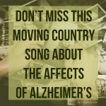 An Unexpected Gift from a Country Song about Alzheimers