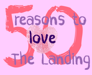 50 Reasons To Love The Landing