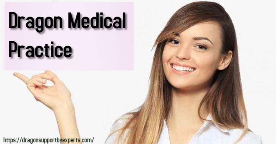 Dragon medical practice