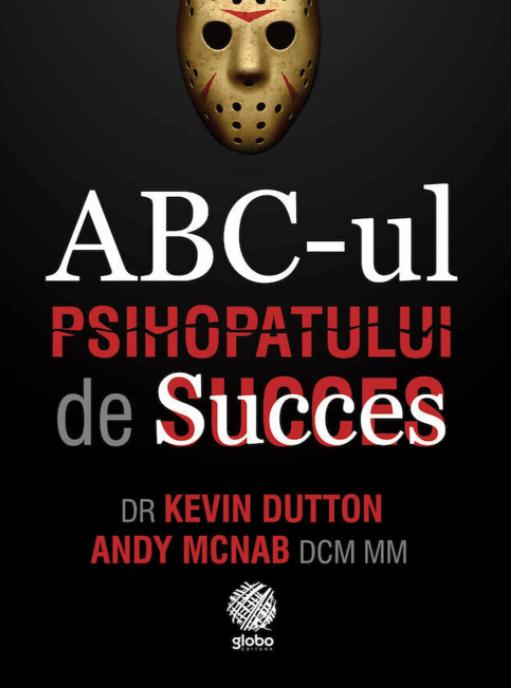 Abc-ul Psihopatului de succes - Kevin Dutton, Andy McNab