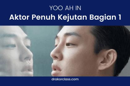 yoo ah in aktor penuh kejutan