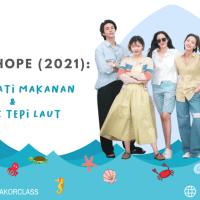 Sea of Hope (2021) : Menikmati Makanan dan Musik Tepi Laut