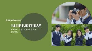 drakor blue birthday cerita remaja 2021