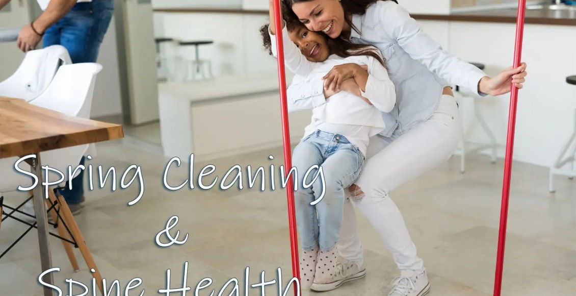 11860 Vista Del Sol, Ste. 128 Spring Cleaning, the Spine and Back Pain El Paso, Texas