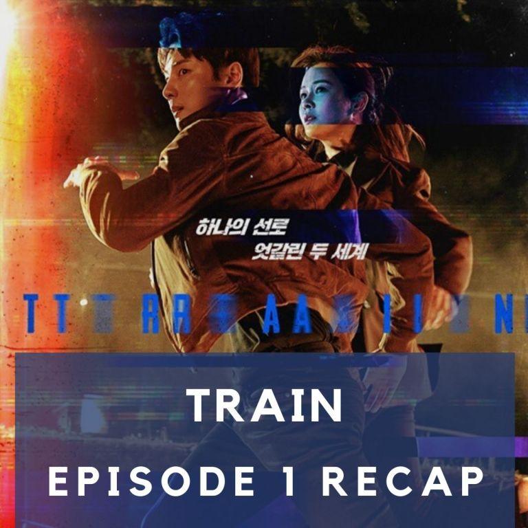 Recap: Train Episode 1