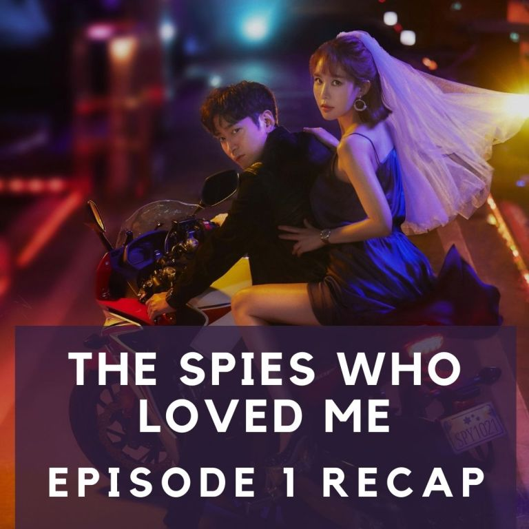 Recap: The Spies Who Loved Me Episode 1