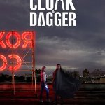 Cloak & Dagger – Season 1 [Streaming] (Ep 1 – 9)