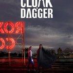 Cloak & Dagger – Season 1 [Streaming] (Ep 1 – 9)