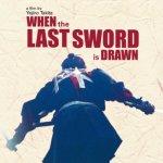 When the Last Sword Is Drawn / 壬生義士伝 (2003)