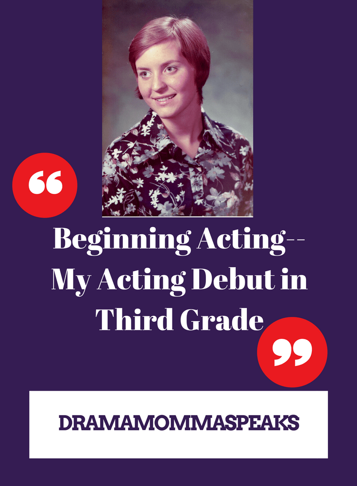 Beginning Acting–My Acting Debut in Third Grade