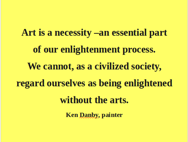 Art Quote #3–Art is a Necessity
