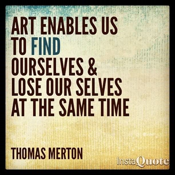 Arts Quote We Love #2–Art Enables Us