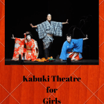 Kabuki Theatre for Girls