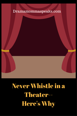 Never Whistle in a Theater
