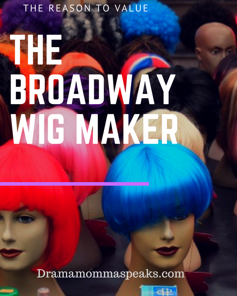 The Reason to Value the Broadway Wig Maker