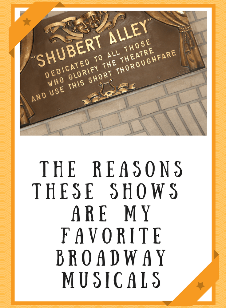The Reasons These Shows are My Favorite Broadway Musicals